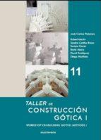 taller de construccion gotica i (ed. bilingüe español ingles) jose carlos palacios gonzalo 9788494239205