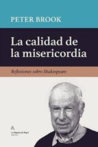 El libro de La calidad de la misericordia autor PETER BROOK EPUB!