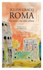 roma: en torno a las siete colinas julien gracq 9788494476105