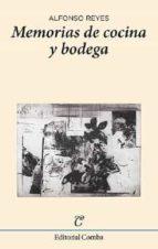 memorias de cocina y bodega-alfonso reyes-9788494493805