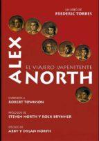 alex north: el viajero impenitente federico torres romaguera 9788494565205