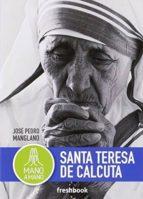 santa teresa de calcuta (mano a mano)-jose pedro manglano-9788494575105