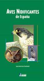 aves nidificantes de españa-ignacio sanz martin-9788495537805