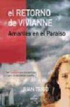 el retorno de vivianne: amantes en el paraiso-juan trigo-9788495590305