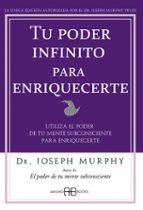 tu poder infinito para enriquecerte: utiliza el poder de tu mente subconsciente para enriqucerte joseph murphy 9788496111905
