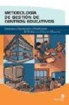 metodologia de gestion de centros educativos: estructura, organiz acion y planificacion del trabajo en el centro educativo-pilar fernandez soto-9788496578005