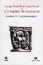 la paternidad espiritual y el complejo de marioneta a.k. coomaraswamy 9788496808805
