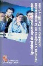igualdad de oportunidades entre hombres y mujeres en la negociaci on colectiva castilla  leon 9788497180405