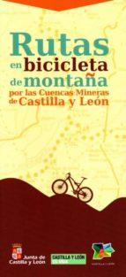 rutas en bicicleta de montaña por las cuencas mineras de castilla leon 9788497186605