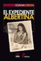 el expediente albertina ioana gruia 9788497407205