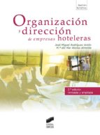 organizacion y direccion de empresas hoteleras-jose miguel rodriguez anton-9788497565905