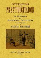 confidencias de un prestidigitador (2 tomos en un volumen) (ed. f acsimil) jean eugene robert houdin 9788497619905