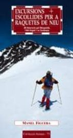 excursions escollides per a raquetes de neu: 20 itineraris pel be rgueda, l alt urgell i la cerdanya manel figuera 9788497911405
