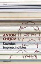 cuentos imprescindibles-anton pavlovich chejov-9788497935005