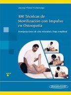 100 tecnicas de movilizacion con impulso en osteopatia: manipulaciones de alta velocidad y baja amplitud andoni jauregi crespo eduardo falco mola 9788498359305