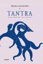 tantra: el arte oriental del amor consciente-charles muir-caroline muir-9788498674705