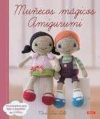 muñecos magicos amigurumi: 15 proyecos para ejer a ganchillo de lilleliis mari liis lille 9788498745405