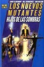 los nuevos mutantes: hijos de las sombras chris claremont 9788498855005