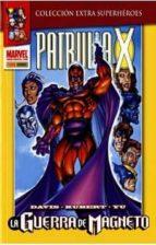 patrulla-x: la guerra de magneto-alan davis-joe kelly-fabian nicieza-9788498856705