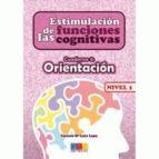 estimulacion de las funciones cognitivas. cuaderno 8: orientacion nivel 1 carmen maria leon lopa 9788499154305