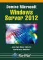 domine microsoft windows server 2012-jose luis raya cabrera-laura raya gonzalez-9788499642505