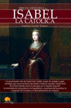 breve historia de isabel la católica (ebook)-sandra ferrer valero-9788499678405