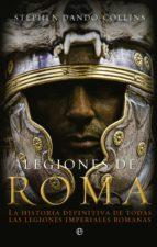 legiones de roma stephen dandocollins 9788499703305