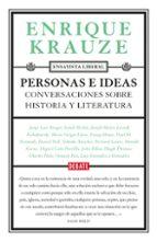 personas e ideas: conversaciones sobre historia y literatura enrique krauze 9788499926605