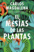 el mesías de las plantas-carlos magdalena-9788499928005