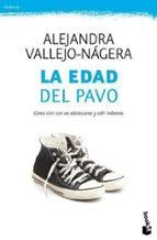 la edad del pavo-alejandra vallejo-nagera-9788499981505