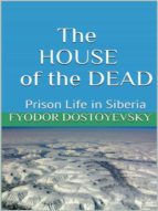the house of the dead    prison life in siberia (ebook) fyodor dostoyevsky 9788826094205