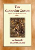 the good sir guyon   stories from the faerie queene   book ii (ebook) edmund spenser 9788826460505