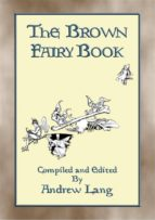 the brown fairy book   32 illustrated folk and fairy tales (ebook) 9788827521205