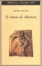 il colosso di marussi-henry miller-9788845915505