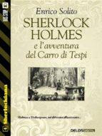 SHERLOCK HOLMES E LAVVENTURA DEL CARRO DI TESPI