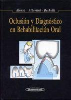 oclusion y diagnostico en rehabilitacion oral-anibal alberto alonso-jorge santiago albertini-9789500600705