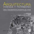 arquitectura, vivienda y patrimonio (ebook)-pablo insuasty-alfredo montaño-9789587250305