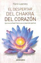 el despertar del chakra del corazón. ejercicios de rudolf steiner para el desarrollo espiritual-florin lowndes-9789879066805