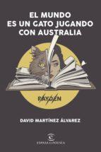 el mundo es un gato jugando con australia (ejemplar firmado por el autor) rayden david martinez alvarez 2910022184115