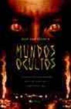 mundos ocultos: un viaje iniciatico por el mundo magico de la hec hiceria, la santeria y el vudu-juan jose revenga-9788497632911