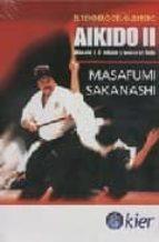 aikido ii. vencete a ti mismo y venceras todo: el sendero del guerrero masafumi sakanashi 9789501755213