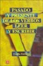 pasado y presente de los verbos leer y escribir emilia ferreiro 9789681664510