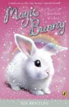 magic bunny: chocolate wishes (ebook) sue bentley 9780141962115