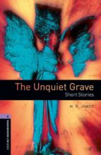 the unquiet grave - short stories (obl 4: oxford bookworms)-9780194791915