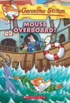El libro de Mouse overboard! autor GERONIMO STILTON EPUB!