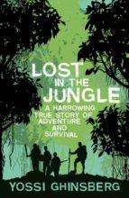 lost in the jungle (ebook) yossi ghinsberg 9780857653215