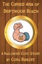 the cursed arm of driftwood beach (ebook)-cora buhlert-9781370689415