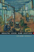 health, luck, and justice (ebook) shlomi segall 9781400831715