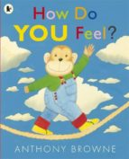 how do you feel? (rustica) anthony browne 9781406338515