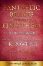 fantastic beasts & where to find them j.k. rowling 9781408880715